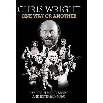 Chris Wright  One Way or Another  Hardback by Wright & Chris