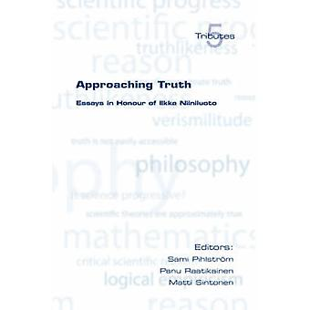 Approaching Truth Essays in Honour of Ilkka Niiniluoto by Pihlstrom & S.