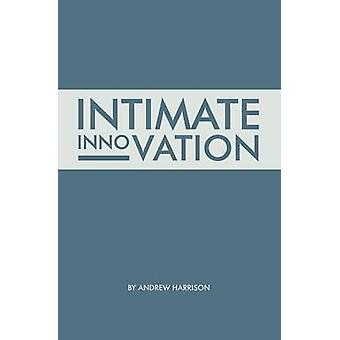 Intimate Innovation by Harrison & Andrew