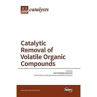 Catalytic Removal of Volatile Organic Compounds by Lamonier & JeanFranois