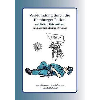 Verleumdung durch die Hamburger Polizei de Scheurer & Hubertus