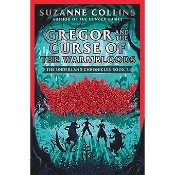Gregor and the Curse of the Warmbloods by Suzanne Collins - 978070230