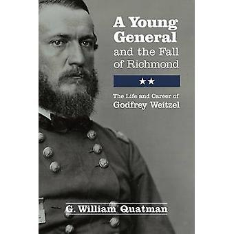 En ung General og fallet av Richmond - livet og karrieren til Godf