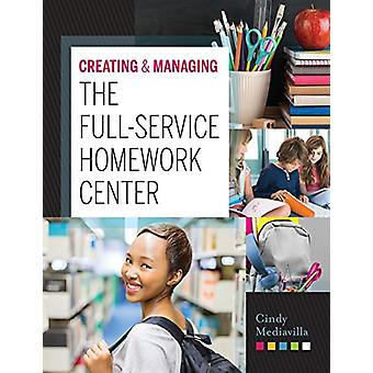Creating & Managing the Full-Service Homework Center by Cindy Med
