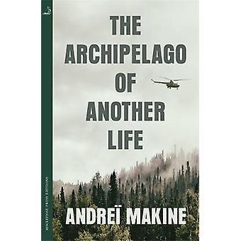 O Arquipélago de Outra Vida por Andrei Makine - 9780857057938 Livro