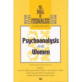 The Annual of Psychoanalysis - Psychoanalysis and Women - V. 32 by Jero