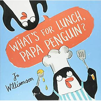 What's for Lunch - Papa Penguin? by Jo Williamson - 9781407162140 Book