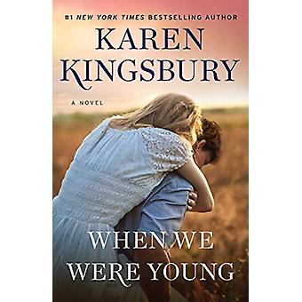 When We Were Young - A Novel by Karen Kingsbury - 9781501170010 Book