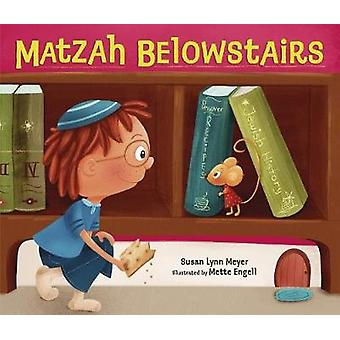 Matzah Belowstairs by Susan Meyer - 9781541521698 Book