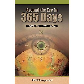 Around the Eye in 365 Days by Gary S. Schwartz - 9781556428463 Book