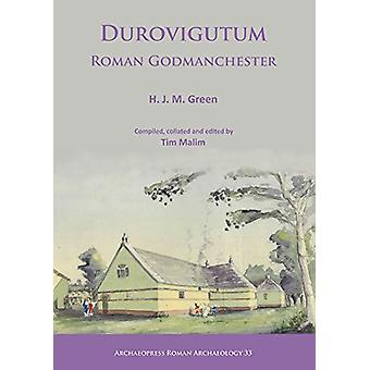 Durovigutum - Roman Godmanchester by H. J. M. Green - 9781784917500 Bo