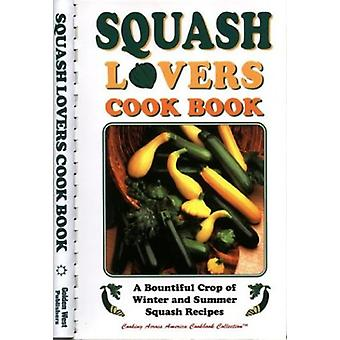 Squash Lovers Cookbook by Golden West Publishers - 9781885590947 Book