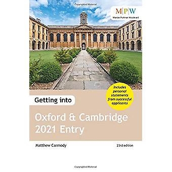 Getting into Oxford and Cambridge 2021 Entry by Mat Carmody - 9781912