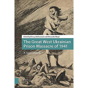 The Great West Ukrainian Prison Massacre of 1941 - A Sourcebook by Pet