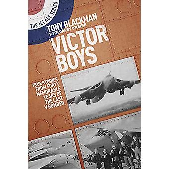 Victor Boys - True Stories from Forty Memorable Years of the Last V Bo