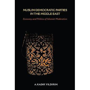 Muslim Democratic Parties in the Middle East - Economy and Politics of