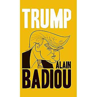 Trump by Alain Badiou - 9781509536078 Book