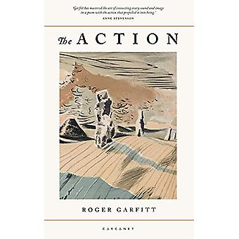 The Action by Roger Garfitt - 9781784107710 Book