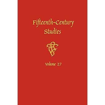 Fifteenth-century Studies - v. 27 - Special Issue on Violence in Late-M