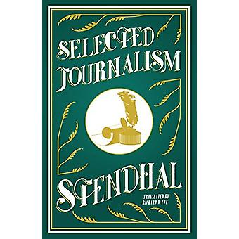 Selected Journalism by Stendhal Stendhal - 9781847498502 Book