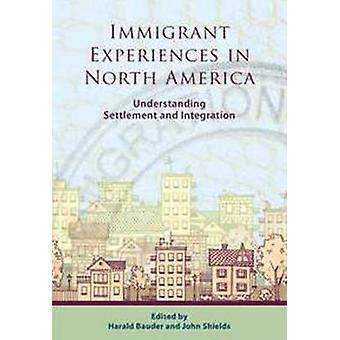 Immigrant Experiences in North America - Understanding Settlement and