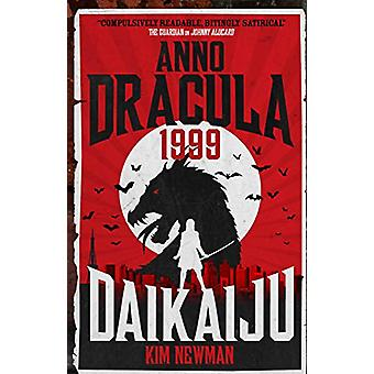 Anno Dracula 1999 - Daikaiju by Kim Newman - 9781785658860 Book