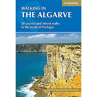 Walking in the Algarve - 33 walks in the south of Portugal including S
