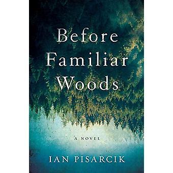 Before Familiar Woods by Ian Pisarcik - 9781643852959 Book