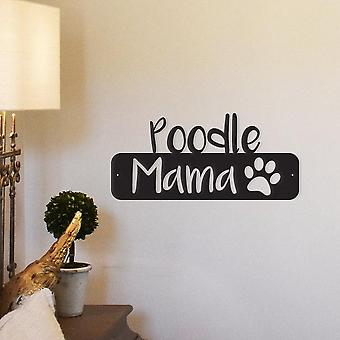 Poedel Mama Metal Wall Art /decor