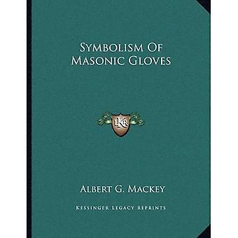 Symbolism of Masonic Gloves