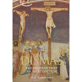 Dismas The Penitent Thief-kirjoittanut Jones & Mark Thomas