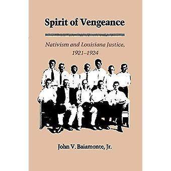 The Spirit of Vengeance - Nativisim and Louisiana Justice - 1921-1924