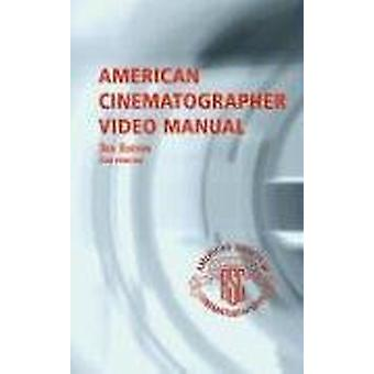 American Cinematographer Video Manual by Michael Grotticelli - 978093
