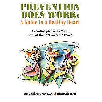Prevention Does Work - A Guide to a Healthy Heart - A Cardiologist and