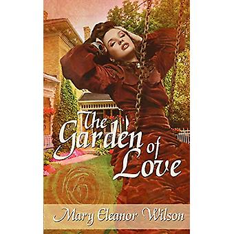 The Garden of Love by Mary Eleanor Wilson - 9781509201983 Book