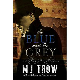 The Blue and the Grey - A Victorian Mystery by M. J. Trow - 9781780295