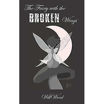 Älvan med de brutna vingarna av WillWood - 9781786232489 Bok