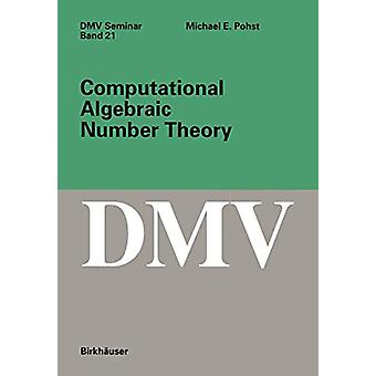 Computational Algebraic Number Theory by Michael E. Phost - 978376432
