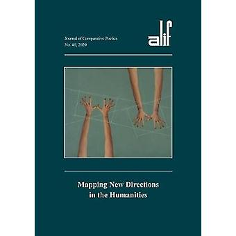 Alif 40 Mapping New Directions in the Humanities