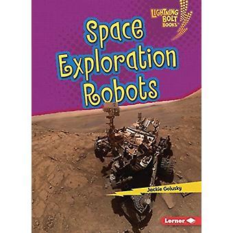 Space Exploration Robots by Jackie Golusky