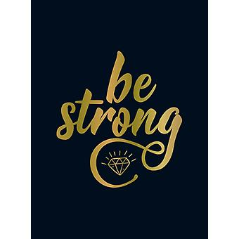 Be Strong by Summersdale Publishers