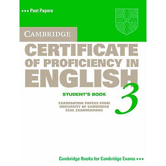 Cambridge Certificate of Proficiency in English 3 Students Book Examination Papers from University of Cambridge ESOL Examinations CPE Practice Tests by Cambridge ESOL