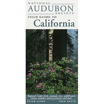National Audubon Society Field Guide to California  Regional Guide Birds Animals Trees Wildflowers Insects Weather Nature Pre serves and More by National Audubon Society
