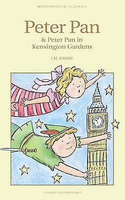 Peter Pan Peter Pan in Kensington Gardens by J M Barrie