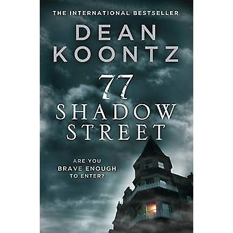 77 Shadow Street by Dean Koontz - 9780007452989 Book