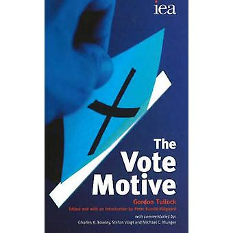 The Vote Motive (2nd Revised edition) by Gordon Tullock - Peter Kurri