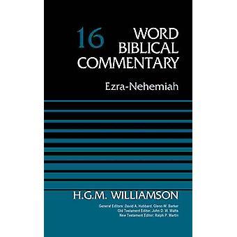 Ezra-Nehemiah - Volume 16 by H. G. M. Williamson - David Allen Hubbard