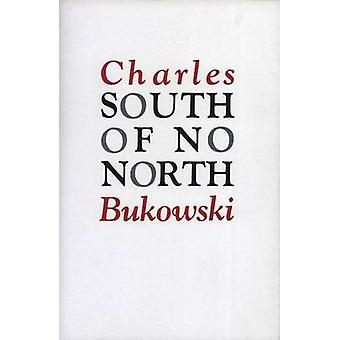 South of No North (Re-issue) by Charles Bukowski - 9780876851890 Book