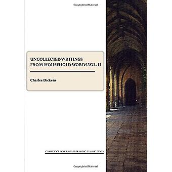 Niet-geïnde geschriften van Household Words - Vol. II van Charles Dickens