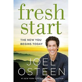 Fresh Start - The New You Begins Today by Joel Osteen - 9781473637382